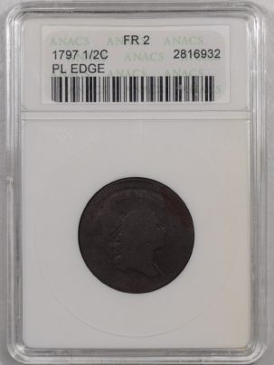 New Certified Coins 1797 LIBERTY CAP HALF CENT – PLAIN EDGE – ANACS FR-2