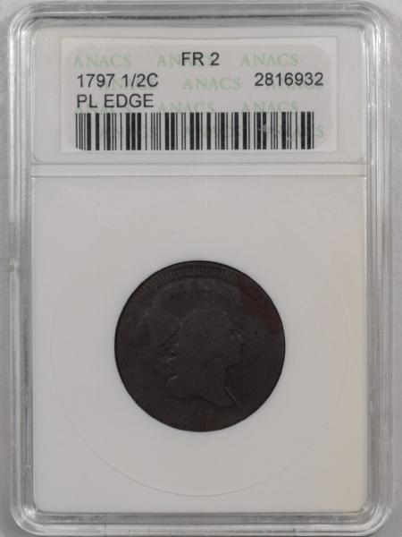 New Certified Coins 1797 LIBERTY CAP HALF CENT – PLAIN EDGE – ANACS FR-2