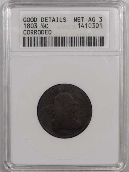Draped Bust Half Cents 1803 DRAPED BUST HALF CENT – GOOD DETAILS, CORRODED, NET – ANACS AG-3