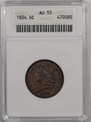 New Certified Coins 1834 CLASSIC HEAD HALF CENT – ANACS AU-55 PREMIUM QUALITY!