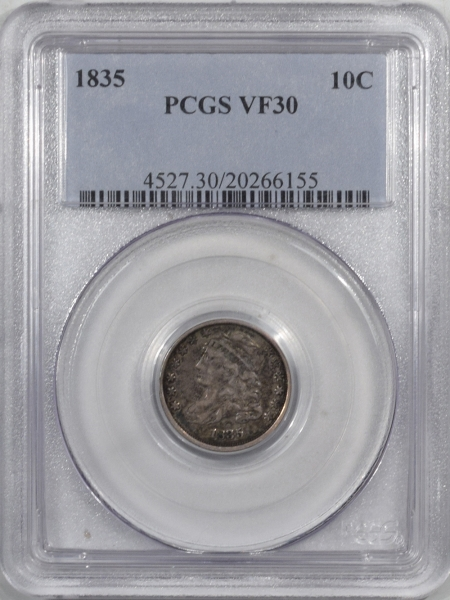 Capped Bust Dimes 1835 CAPPED BUST DIME – PCGS VF-30