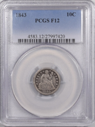 Liberty Seated Dimes 1843 SEATED LIBERTY DIME – PCGS F-12