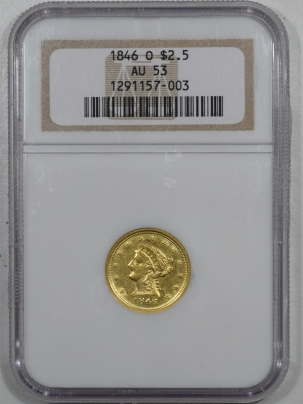 New Certified Coins 1846-O $2.50 LIBERTY GOLD – NGC AU-53, TOUGH NEW ORLEANS DATE