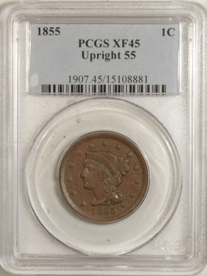 New Certified Coins 1855 BRAIDED HAIR LARGE CENT – UPRIGHT 55 – PCGS XF-45
