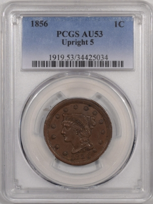 New Certified Coins 1856 BRAIDED HAIR LARGE CENT – UPRIGHT 5, PCGS AU-53
