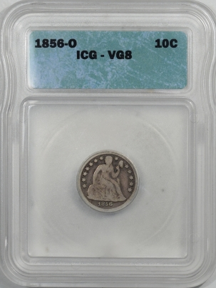 Liberty Seated Dimes 1856-O SEATED LIBERTY DIME – ICG VG-8