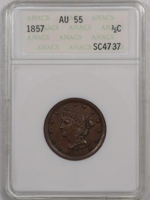 Braided Hair Half Cents 1857 BRAIDED HAIR HALF CENT – ANACS AU-55 SCARCE!