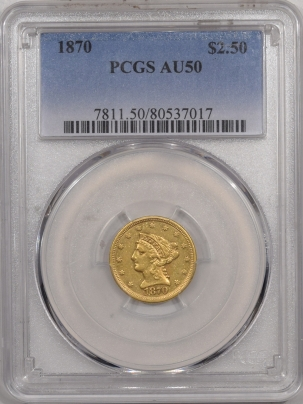 New Certified Coins 1870 $2.50 LIBERTY HEAD GOLD – PCGS AU-50, TOUGH DATE!