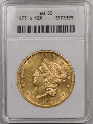 $20 1875-S $20 LIBERTY HEAD GOLD – ANACS AU-55, LOOKS B.U. OWH+PQ!