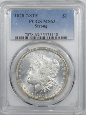 Morgan Dollars 1878 7/8TF MORGAN DOLLAR – STRONG – PCGS MS-63 WHITE & FLASHY!