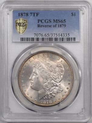Morgan Dollars 1878 7TF MORGAN DOLLAR REV OF 1879 – PCGS MS-65 ORIGINAL SETTING WHITISH GEM!