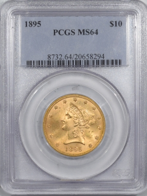 $10 1895 $10 LIBERTY GOLD EAGLE PCGS MS-64, FLASHY, TOUGHER DATE