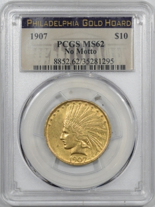 $10 1907 NO MOTTO $10 INDIAN GOLD EAGLE PCGS MS-62, PHILADELPHIA GOLD HOARD