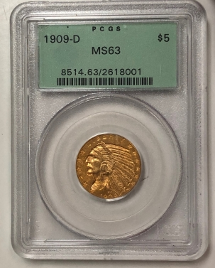 New Certified Coins 1909-D $5 INDIAN HEAD GOLD – PCGS MS-63, OLD GREEN HOLDER!
