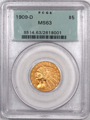 New Certified Coins 1909-D $5 INDIAN HEAD GOLD HALF EAGLE – PCGS MS-63, OLD GREEN HOLDER!