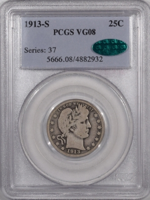 CAC Approved Coins 1913-S BARBER QUARTER – PCGS VG-8 CAC APPROVED!