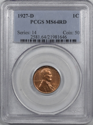 New Certified Coins 1927-D LINCOLN CENT – PCGS MS-64 RD, FULL RED TOUGH!