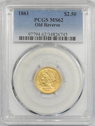 $2.50 1861 $2.50 LIBERTY HEAD GOLD OLD REVERSE PCGS MS-62