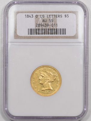 Coin World/Numismatic News Featured Coins 1843-O $5 LIBERTY HEAD GOLD – LARGE LETTERS NGC AU-55