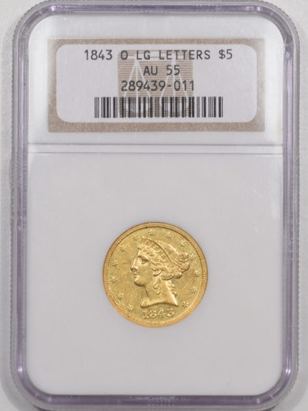 $5 1843-O $5 LIBERTY HEAD GOLD – LARGE LETTERS NGC AU-55
