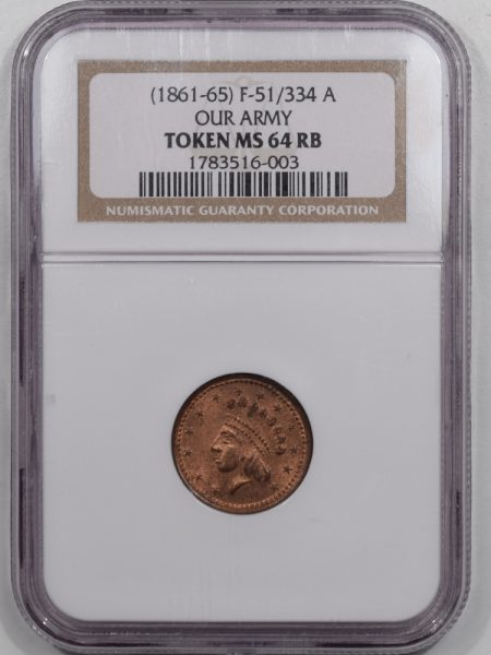 Civil War & Hard Times 1861-65 F-51/334 A OUR ARMY PATRIOTIC CIVIL WAR TOKEN NGC MS-64 RB