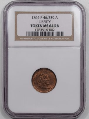Civil War & Hard Times 1864 F-46/339A LIBERTY PATRIOTIC CIVIL WAR TOKEN NGC MS-64 RB VIRTUALLY GEM!