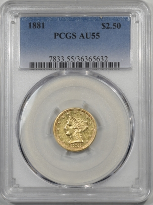 $2.50 1881 $2.50 LIBERTY GOLD PCGS AU-55, RARE DATE, UNDER 100 KNOWN IN ALL GRADES!