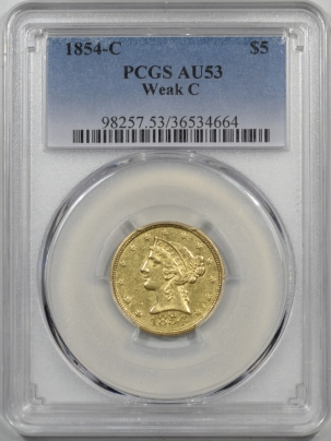$5 1854-C $5 LIBERTY HEAD GOLD – WEAK C PCGS AU-53
