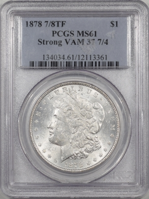 Morgan Dollars 1878 7/8TF MORGAN DOLLAR – STRONG VAM 37 7/4 PCGS MS-61