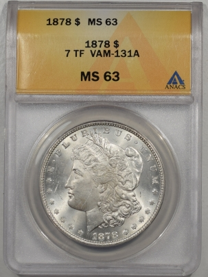 Morgan Dollars 1878 7TF MORGAN DOLLAR VAM-131A ANACS MS-63