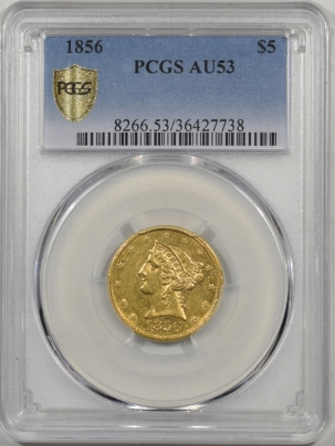 $5 1856 $5 LIBERTY HEAD GOLD PCGS AU-53