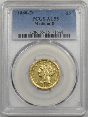 $5 1860-D $5 LIBERTY GOLD – MEDIUM D,  PCGS AU-55 PREMIUM QUALITY!