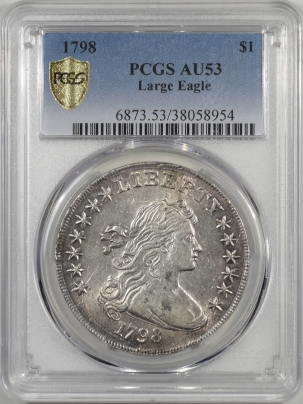 Early Dollars 1798 DRAPED BUST DOLLAR – LARGE EAGLE PCGS AU-53