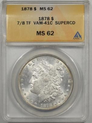 Morgan Dollars 1878 7/8 TF MORGAN DOLLAR – VAM-41C SUPERCD ANACS MS-62