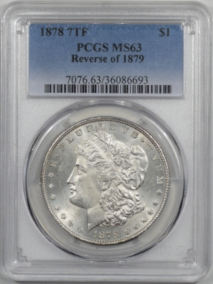 Coin World/Numismatic News Featured Coins 1878 7TF MORGAN DOLLAR – REV OF 1879 PCGS MS-63