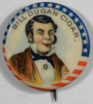 Other Collectibles 1900 era 7/8″ Bill Dugan Cigar Tobacco Celluloid Pinback Near-Mint""