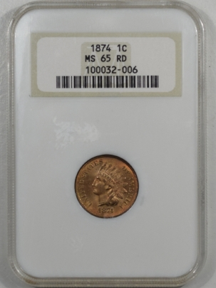 New Certified Coins 1874 INDIAN CENT NGC MS-65 RD, NICE GEM, OLD FATTY HOLDER, PREMIUM QUALITY!