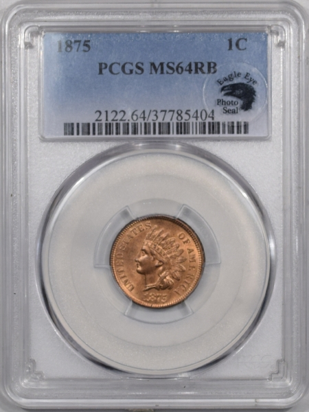 Indian 1875 INDIAN CENT EAGLE EYE PCGS MS-64 RB PQ! NEARLY FULL RED