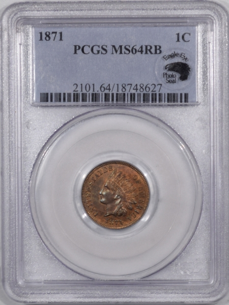 New Certified Coins 1871 INDIAN CENT – EAGLE EYE PCGS MS-64 RB