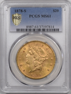$20 1878-S $20 LIBERTY HEAD GOLD PCGS MS-61 FRESH, REAL BRILLIANT UNCIRCULATED!