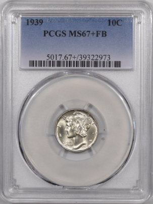 Mercury Dimes 1939 MERCURY DIME – PCGS MS-67+ FB SCARCE IN THIS GRADE, ONLY 16 HIGHER!