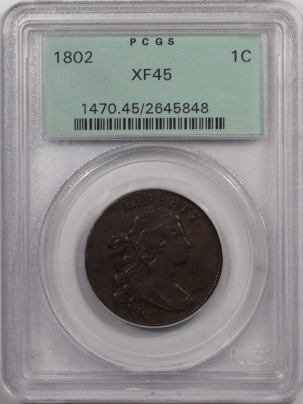 Draped Bust Large Cents 1802 DRAPED BUST LARGE CENT – PCGS XF-45 REALLY NICE COLOR & PLANCHET OLD GREEN HOLDER!