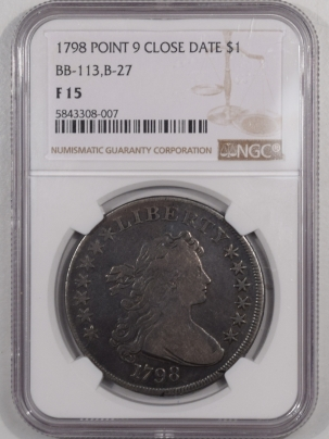Coin World/Numismatic News Featured Coins 1798 DRAPED BUST DOLLAR –  POINT 9 CLOSE DATE BB-113, B-27 – NGC F-15 PLEASING