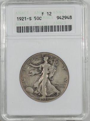 New Certified Coins 1921-S WALKING LIBERTY HALF DOLLAR – ANACS F-12
