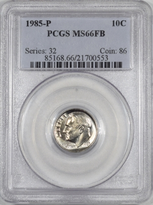 New Certified Coins 1985-P ROOSEVELT DIME – PCGS MS-66 FB