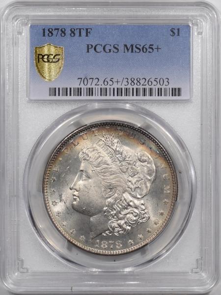 Morgan Dollars 1878 8TF MORGAN DOLLAR – PCGS MS-65+ LUSTOUS, SUPERB & PREMIUM QUALITY!