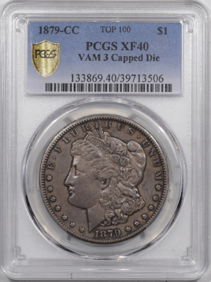 Morgan Dollars 1879-CC CAPPED DIE VAM3 MORGAN DOLLAR – PCGS XF-40 SUPER ORIGINAL, LOOKS XF++