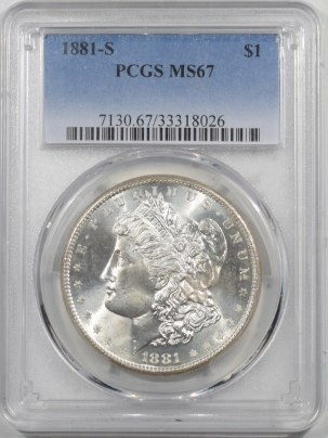 New Certified Coins 1881-S MORGAN DOLLAR – PCGS MS-67, FRESH, PRISTINE SUPERB GEM!!