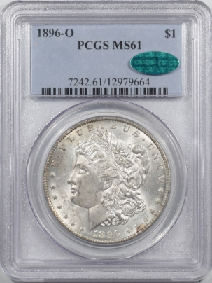 CAC Approved Coins 1896-O MORGAN DOLLAR – PCGS MS-61 CAC APPROVED, PREMIUM QUALITY! POP 11 IN CAC!