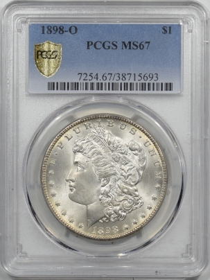 Morgan Dollars 1898-O MORGAN DOLLAR – PCGS MS-67 SUPERB ORIGINAL WHITE GEM, PUFFY CHEEK!